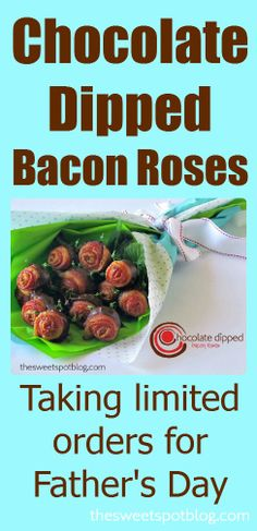 Father's Day Gift Ideas: Chocolate Dipped Bacon Roses by The Sweet Spot Blog #fathersday #giftideas #baconmakeseverythingbetter