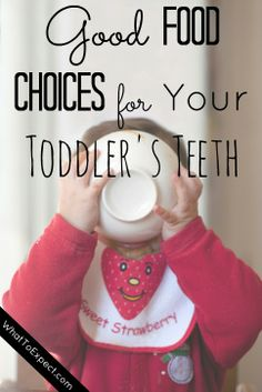6 foods that are also good for your toddler's tiny teeth, including how to serve them