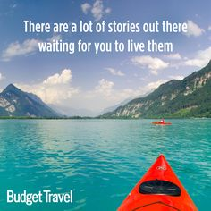 """""""There are a lot of stories out there waiting for you to live them"""""""