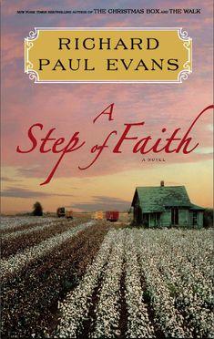 Richard Paul Evans~ A Step of Faith. Book 4 of The Walk Series. I