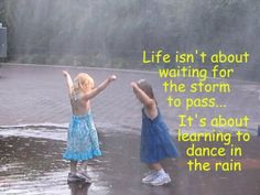 Dance in the storms of adversity!