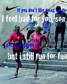:P run for fun!