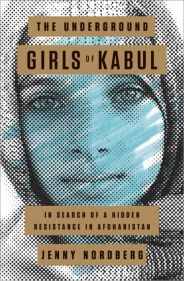 The Underground Girls of Kabul by Jenny Nordberg