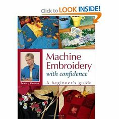 Machine Embroidery With Confidence: A Beginner's Guide: Nancy Zieman