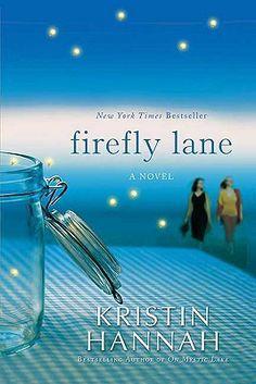 Firefly Lane fireflies, books, kristin hannah, book clubs, families, writer, firefli lane, novel, friend