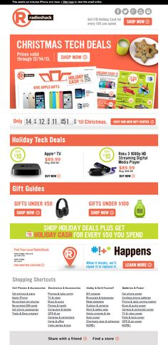 RadioShack counted down the days remaining until Christmas by using a live animated countdown clock in this email. At the bottom of the email, each subscriber's closest RadioShack store location is displayed by using real-time geo-targeting. #emailmarketing #retail #holidayemail #countdownclock #geotargeting