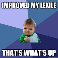 improved my lexile that's what's up - improved my lexile that's what's up  Success Kid