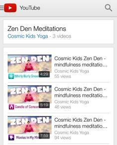 Cosmic Kids has added Zen Den mindfulness videos to their YouTube channel: http://m.youtube.com/playlist?list=PL8snGkhBF7ngDp1oJtx5VcjwatxZn8xLK