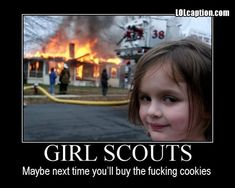 Buy the cookies, or pay the price.
