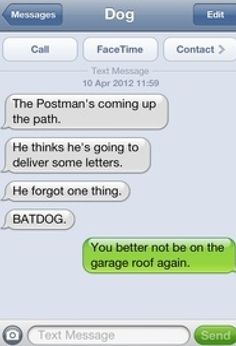 BATDOG#dog texts roof, dog texts, dogs texting, awkward moment