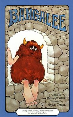 Bangalee by Stephen Cosgrove. Loved this book as a kid! Teaches the importance of being clean and tidy!