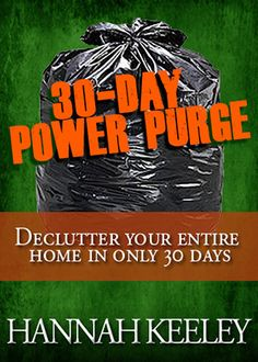 Go through the whole house and purge before the move! Hannah Keeley Power Purge