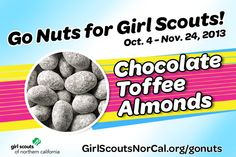 Chocolate Toffee Almonds - Girl Scouts NorCal's Fall Nut & Magazine Sale is Oct. 4-Nov. 24, 2013! Help girls raise funds for fall activities and service projects! http://www.girlscoutsnorcal.org/gonuts