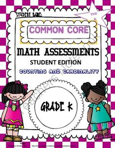 Common Core Math Assessment Kindergarten Student Edition Counting and Cardinality from Kadeen Whitby Shop on TeachersNotebook.com (32 pages)  - Dear teacher,  I am happy to share my Common Core yearly Math Assessment booklet for Kindergarten with you. This book only assesses the Counting and Cardinality portions of the Common Core Standards. If you would like to assess the other areas, you may pu