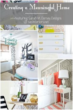 Creating a Meaningful Home Blog Series featuring Sarah of Sarah M. Dorsey Designs.  Come read her inspiring story on how she has created a meaningful home! www.sasinteriors.net