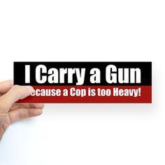 Funny Bumper Sticker. #gun #humor