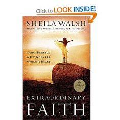 Extraordinary Faith: God's Perfect Gift for Every Woman's Heart: Sheila Walsh: 9780849918568: Amazon.com: Books