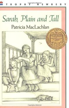 Sarah, Plain and Tall by Patricia MacLachlan, http://www.amazon.com/dp/0064402053/ref=cm_sw_r_pi_dp_mh3Mtb1S39XVW