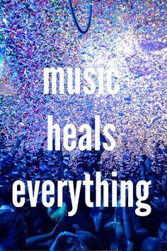 Music heals.
