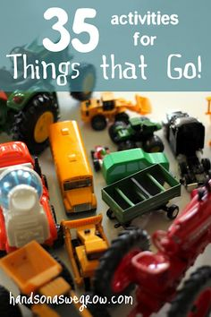 35 activities for 'Things that Go!'  Quite a few that use the vehicles that you already got. And even some that create the vehicles for an activity. -- expanding upon a child's love of WHEELS. What's your child into right now?