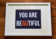 "You are beAUtiful print  -  Auburn University - 8""x10"""
