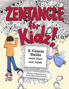 Zentangle, in a book that appeals to kids AND adults!  Zentangle - create beautiful art one line at a time.