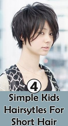 Short Hairstyles for Kids: Let's see a few hairstyles that you can work around their short hair and add some more fun!