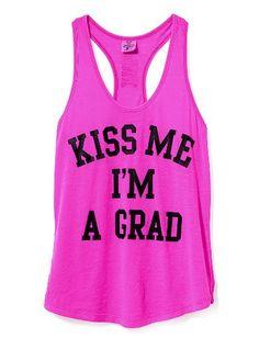 VS PINK Graduation Tank - Because I'm finally graduating this year!!!