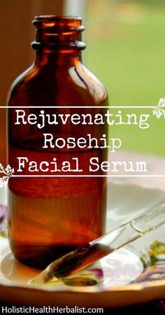 Rejuvenating Rosehip Facial Serum holistichealthherbalist.com #beauty #DIY #facecare #homemadeserum #rosehipoil #facialserum #serumrecipe