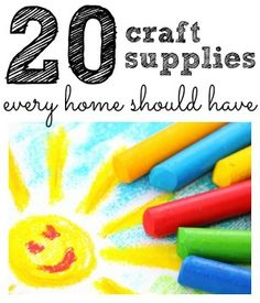 20 Craft Supplies every home should have!  What would you add to this list?