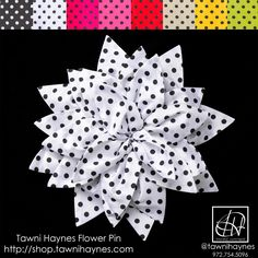 Flower Pins available in various colors and sizes @ http://shop.tawnihaynes.com/ProductDetails.asp?ProductCode=pfp-plkdt-wht-blk or call 972-754-5096.