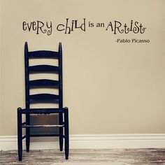 EVERY CHILD is an ARTIST - Pablo Picasso quote - Vinyl Decal for bedroom or play room on Etsy, $20.00