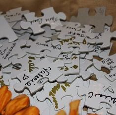 Great idea for wedding or anniversary party. We did this for my grandparents 50th anniversary.... Have each guest sign a puzzle piece, put puzzle together & frame it... And bam! They have a cute guest list to remember the loved ones at the party :)