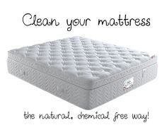 Cleaning your mattress.