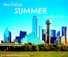 The Dallas Summer Bucket List  20 things you must do in Dallas this summer.