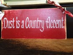 Dust is a Country Accent....Hand Painted Western Home Decor on Etsy, $10.00