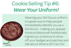 Always represent the Girl Scouts wherever you, especially when selling cookies!