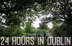 What to do with 24 Hours in Dublin