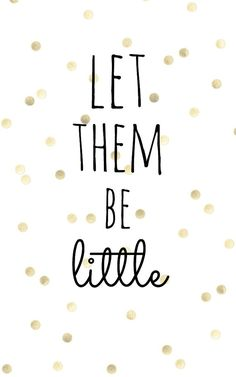 Let Them Be Little Gold Dot 4x6 Printable