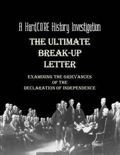 How did the Founding Father's come up with the 27 grievances in the Declaration of Independence? By comparing the Declaration of Independence to a break-up letter and analyzing primary source images from the Revolutionary Era, students will come to better understand the reasons for declaring independence from Britain.