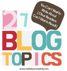 27 Blog Topics You C