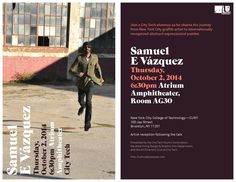 City Tech alumnus shares his journey from NYC graffiti artist to internationally recognized abstract expressionist painter. Samuel E Vázquez Thurs, Oct. 2, 2014 6:30pm Atrium Amphitheater, Room AG30