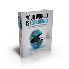 Your World Is Exploding- Chris Dessi