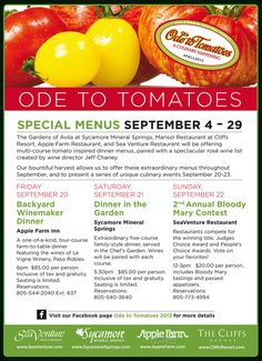 An Ode To Tomatoes - Join us on September 21st at 5:30p in the Chef's Garden for an extraordinary five-course family-style dinner. Local wines will be expertly paired with each course. Seating is limited. Reservations: 805-540-3640