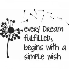 "Tattoo Ideas & Inspiration - Quotes & Sayings | ""Every dream fulfilled begins with a simple wish"" 