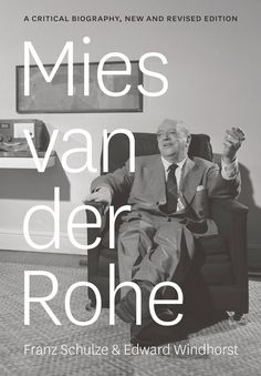 New and Revised Edition of 'Mies van der Rohe: A Critical Biography'