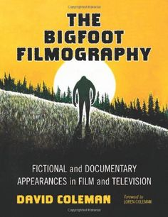 The Bigfoot Filmography - Fictional and Documentary Appearances in Film and Television: The Sasquatch film genre, devoted to the legendary and notoriously elusive creature also known as Bigfoot, and its Himalayan counterpart, the Yeti, is the focus of this illustrated reference guide. Here is a fascinatingly detailed look at the cinematic history of Sasquatch, from the earliest trick films of Georges Melies to the most up-to-date CGI efforts.