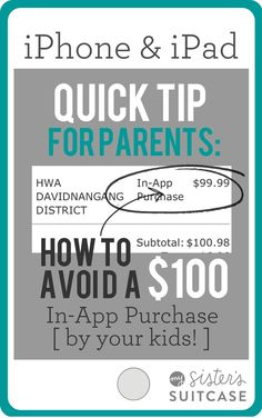 Easy Quick Tip for parents who want to avoid expensive In-App purchases on iPhone or iPad devices. Find out how to kid-proof your phone in less than ONE minute! www.sisterssuitcaseblog.com #iPhone #iPad #tips