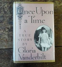 Available now from Orphaned Treasures 1985 Once Upon A Time A True Story by Gloria Vanderbilt. $6.78, via Etsy.