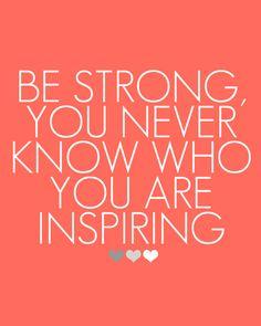 #BeStrong #Inspire